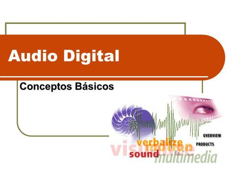 Audio Digital Conceptos Básicos.