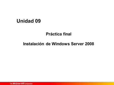Práctica final Instalación de Windows Server 2008 Unidad 09.