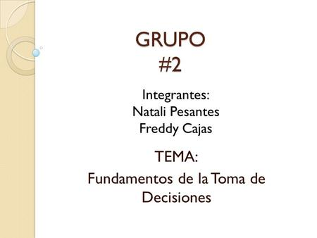 TEMA: Fundamentos de la Toma de Decisiones