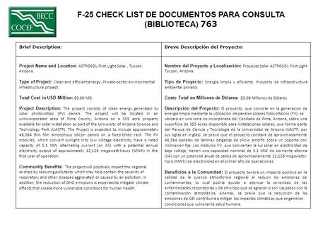 F-25 CHECK LIST DE DOCUMENTOS PARA CONSULTA (BIBLIOTECA) 763 Brief Description:Breve Descripción del Proyecto: Project Name and Location: ASTROSOL First.