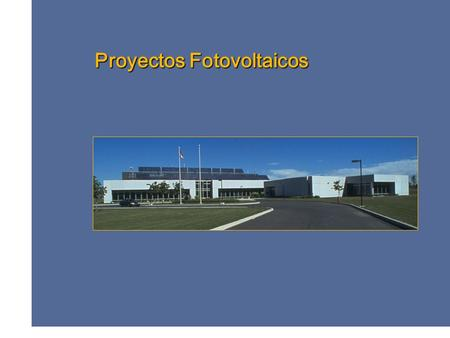 © Minister of Natural Resources Canada 2001 – 2006. Proyectos Fotovoltaicos.