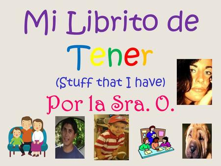 Mi Librito de Tener (Stuff that I have) Por la Sra. O.