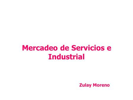 Mercadeo de Servicios e Industrial Zulay Moreno.