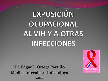 Dr. Edgar E. Ortega Portillo Médico Internista - Infectólogo 2015.
