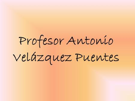 Profesor Antonio Velázquez Puentes. Adam Smith (1723-1790)