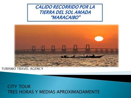 CITY TOUR TRES HORAS Y MEDIAS APROXIMADAMENTE TURISMO TRAVEL AGENCY.