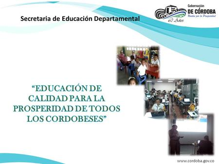 Secretaria de Educación Departamental www.cordoba.gov.co.
