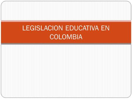 LEGISLACION EDUCATIVA EN COLOMBIA