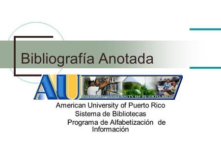 Bibliografía Anotada American University of Puerto Rico