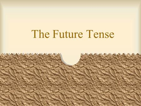 The Future Tense You can express the future tense in Spanish in three ways. One way is using the present tense with a time expression. El tren sale a.