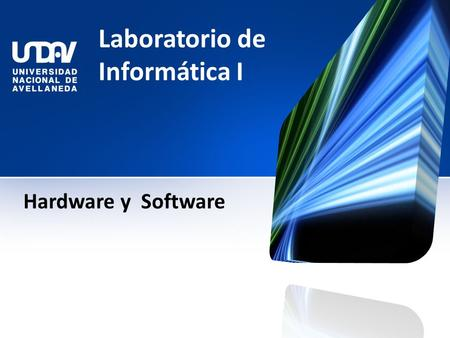 Laboratorio de Informática I Hardware y Software.