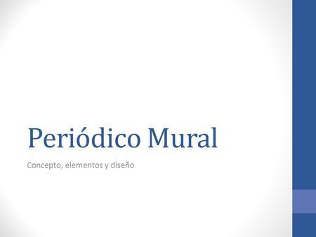 Elaboraci n del peri dico mural ppt video online descargar for Elementos del periodico mural
