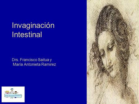 Invaginación Intestinal Drs. Francisco Saitua y María Antonieta Ramirez.