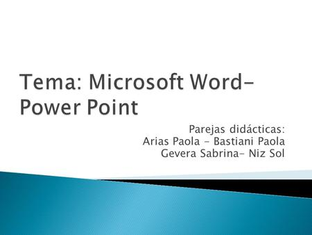 Tema: Microsoft Word-Power Point