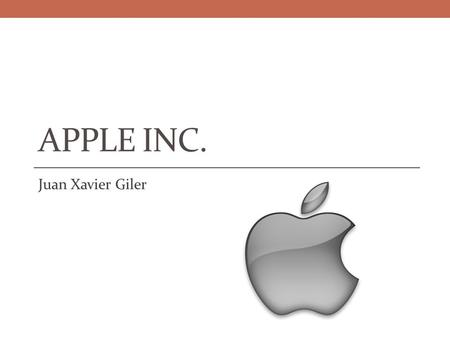 Apple Inc. Juan Xavier Giler.