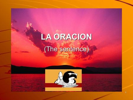 LA ORACION (The sentence) 1.