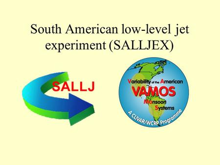 South American low-level jet experiment (SALLJEX).