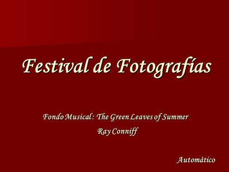 Festival de Fotografías Automático Fondo Musical : The Green Leaves of Summer Ray Conniff.