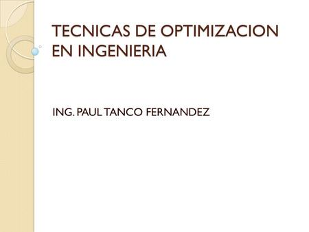 TECNICAS DE OPTIMIZACION EN INGENIERIA