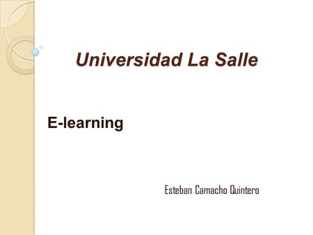 Universidad La Salle E-learning Esteban Camacho Quintero.