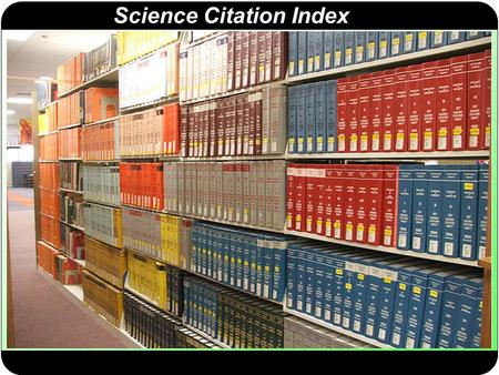 Science Citation Index. Science Citation Index Expanded.