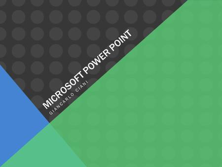 Microsoft power point Giancarlo ciani.