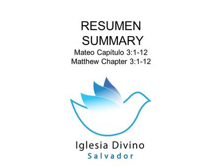 RESUMEN SUMMARY Mateo Capítulo 3:1-12 Matthew Chapter 3:1-12.