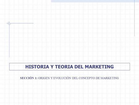 HISTORIA Y TEORIA DEL MARKETING