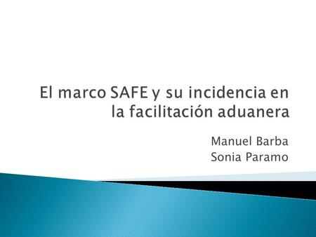 El marco SAFE y su incidencia en la facilitación aduanera