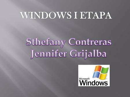 PRIMERAS VERISIONES WINDOWS 3.0 WINDOWS 3.1 WINDOWS 3.11 WINDOWS 95 WINDOWS 98 WINDOWS 98 SE.
