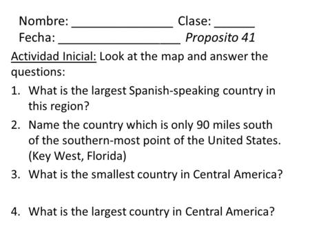 Actividad Inicial: Look at the map and answer the questions: