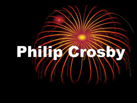 Philip Crosby.