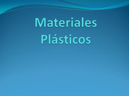 Materiales Plásticos.