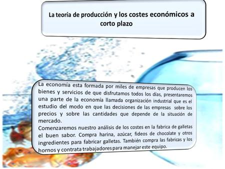 Como ve un economista una empresa Beneficio económico Costes Implícitos Costes Explícitos Ingreso Como ve un contador una empresa Beneficio.