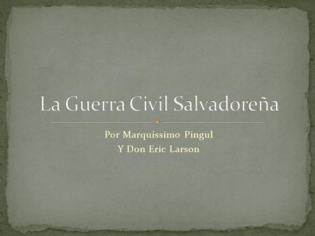 La Guerra Civil Salvadoreña