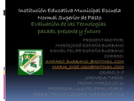 Institución Educativa Municipal Escuela Normal Superior de Pasto.