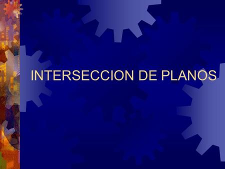 INTERSECCION DE PLANOS