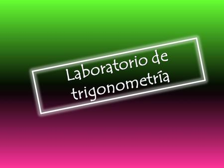 Laboratorio de trigonometría
