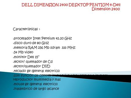 DELL DIMENSION 2400 DESKTOP PENTIUM 4:Dell Dimension 2400