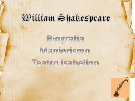 William Shakespeare Biografía Manierismo Teatro isabelino.