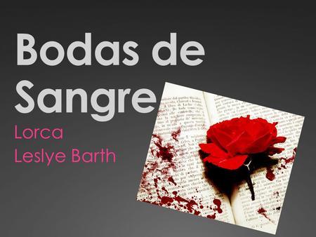 Bodas de Sangre Lorca Leslye Barth. Personajes  El novio y la Madre  La