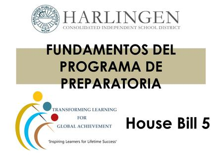 FUNDAMENTOS DEL PROGRAMA DE PREPARATORIA House Bill 5.