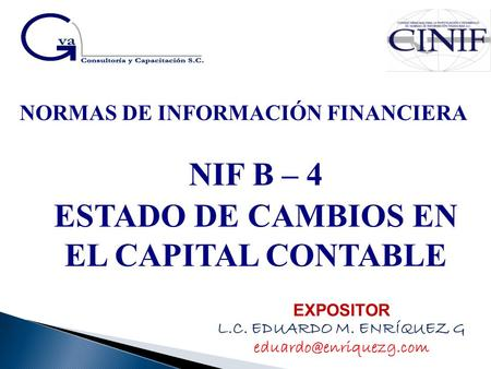 NIF B – 4 ESTADO DE CAMBIOS EN EL CAPITAL CONTABLE