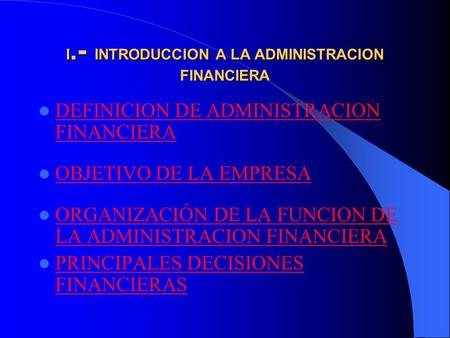 I.- INTRODUCCION A LA ADMINISTRACION FINANCIERA