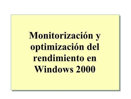 Monitorización y optimización del rendimiento en Windows 2000.