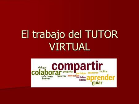 El trabajo del TUTOR VIRTUAL