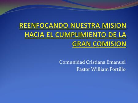 Comunidad Cristiana Emanuel Pastor William Portillo.