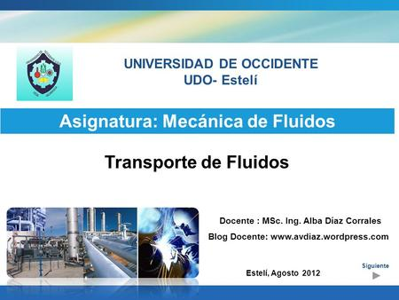 UNIVERSIDAD DE OCCIDENTE Asignatura: Mecánica de Fluidos