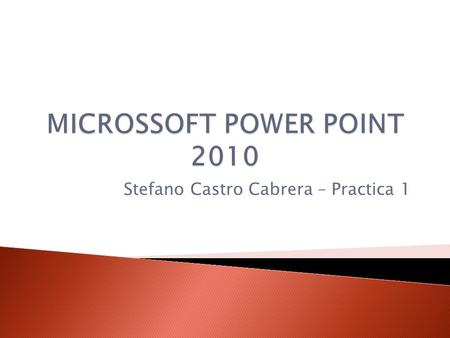 Stefano Castro Cabrera – Practica 1. Power Point 2002 Power Point 2003 Power Point 2007 Power Point 2010 Power Point 2013.