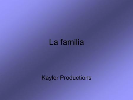 La familia Kaylor Productions. For this review you will need a piece of paper and a pencil. Read the English word or phrase. Write down the Spanish equivalent.